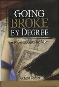 Going Broke by Degree Why College Costs Too Much