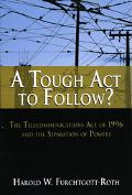 Tough Act to Follow The Telecommunications Act of 1996 and the Seperation Of Powers