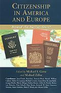 Citizenship in America and Europe: Beyond the Nation-State?