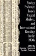 Foreign Exchange Issues, Capital Markets, and International Banking in the 1990s