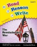 Read Reason Write : Student Book Level E (grade 5) the Revolutionary War
