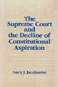 Supreme Court and the Decline of Constitutional Aspiration