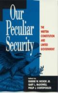Our Peculiar Security The Written Constitution and Limited Government