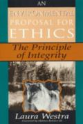 An Environmental Proposal for Ethics: The Principle of Integrity