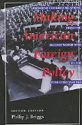 Making American Foreign Policy President-Congress Relations from the Second World War to the...