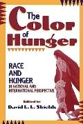 Color of Hunger Race and Hunger in National and International Perspective