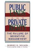 Public Lands and Private Rights The Failure of Scientific Management