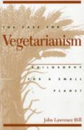 Case for Vegetarianism Philosophy for a Small Planet