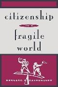 Citizenship in a Fragile World