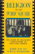 Religion in the Public Square The Place of Religious Convictions in Political Debate