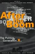 After the Boom The Politics of Generation X