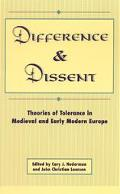 Difference and Dissent Theories of Toleration in Medieval and Early Modern Europe