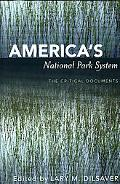 America's National Park System The Critical Documents