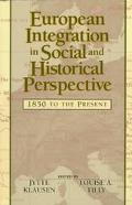 European Integration in Social and Historical Perspective 1850 to the Present 1850 To the Pr...
