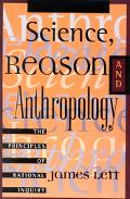 Science, Reason, and Anthropology A Guide to Critical Thinking
