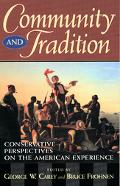Community and Tradition Conservative Perspectives on the American Experience