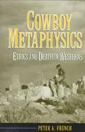 Cowboy Metaphysics Ethics and Death in Westerns