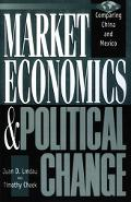 Market Economics and Political Change Comparing China and Mexico
