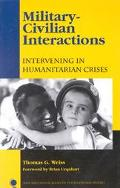 Military-Civilian Interactions Intervening in Humanitarian Crises