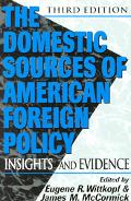 Domestic Sources of American Foreign Policy Insights and Evidence