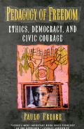 Pedagogy of Freedom Ethics, Democracy, and Civic Courage