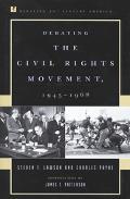 Debating the Civil Rights Movement, 1945-1968