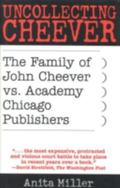 Uncollecting Cheever The Family of John Cheever Vs. Academy Chicago Publishers