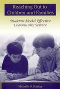 Reaching Out to Children and Families Students Model Effective Community Service