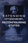 Extending Citizenship, Reconfiguring States