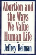 Abortion and the Ways We Value Life