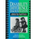 Disability, Difference, Discrimination: Perspectives on Justice in Bioethics and Public Poli...