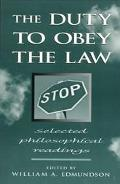 Duty to Obey the Law Selected Philosophical Readings