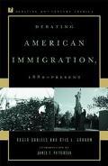 Debating American Immigration, 1882 - Present