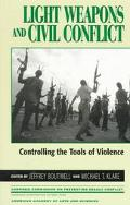 Light Weapons and Civil Conflict Controlling the Tools of Violence