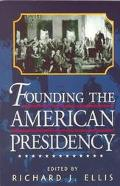 Founding the American Presidency