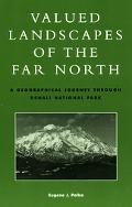 Valued Landscapes of the Far North A Geographic Journey Through Denali National Park