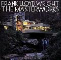 Frank Lloyd Wright The Masterworks