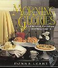Morning Glories: Recipes for Breakfast, Brunch, and beyond from an American Country Inn