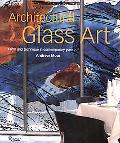 Architectural Glass Art Form and Technique in Contemporary Glass