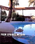 Palm Springs Modern Houses in the California Desert