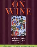 On Wine A Master Sommelier and Master of Wine Tells All