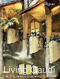 Living Gaudi The Architect's Complete Vision