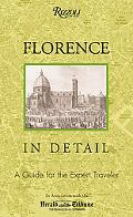 Florence in Detail A Guide for the Expert Traveler