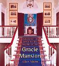 Gracie Mansion A Celebration Of New York City's Mayoral Residence