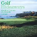 Golf Hideaways The Best Courses and Resorts