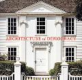 Architecture of Democracy American Architecture and The Legacy of the Revolution