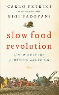 Slow Food Revolution A New Culture for Eating and Living