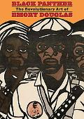 Black Panther The Revolutionary Art of Emory Douglas