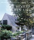 The Home Within Us: Romantic Houses, Evocative Rooms