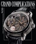 Grand Complications: High Quality Watchmaking, Volume VII